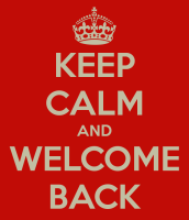 keep-calm-and-welcome-back-37